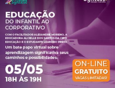 EDUCAÇÃO DO ENSINO INFANTIL AO CORPORATIVO
